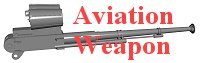 Aviation Weapon�@�q��@�֏e